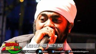 Exco Levi - Ride Natty Ride ▶Wu Teng Riddim ▶Wicked Vybz ▶Dancehall ▶Reggae 2016