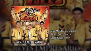 Que Me Lleve El Diablo  - El Cejas y su Banda Fuego