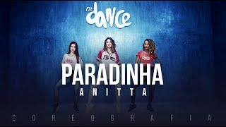 Paradinha - Anitta (Coreografia) FitDance TV