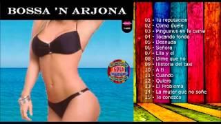 Bossa'n Arjona Ricardo Arjona) [Enganchado CD Completo]