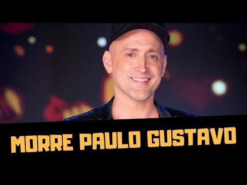 MORRE PAULO GUSTAVO...