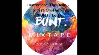 Hunter and The Bear - Forest On The Hill (BUNT. Edit)