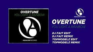 Overtune - You Light A Rainbow (DJ Fait Remix)