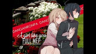 A girl like you || FULL DANGANRONPA MEP [#2]