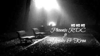 Phoenix RDC ft Yendis & Kroa - No No No