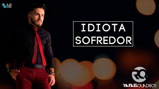 Idiota Sofredor - Rafael Quadros