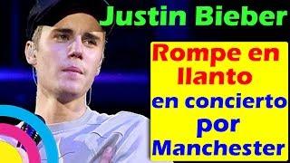 """Justin Bieber ROMPE EN LLANTO en pleno concierto """"One Love for Manchester"""" (videos)"""