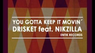 Drisket feat. Nikzilla - You gotta keep it movin´  (promo)