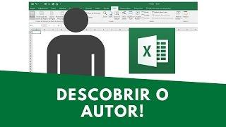 Saiba Identificar o AUTOR de uma Planilha no Excel