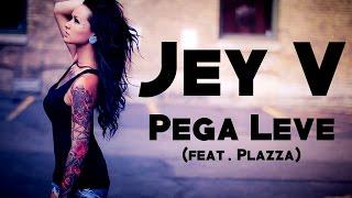 Jey V - Pega leve (Feat. Plazza) (2016) + LETRA