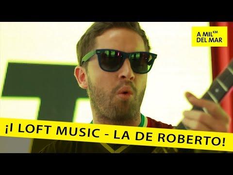 i-loft-music-la-de-roberto-a-mil-km-del-mar