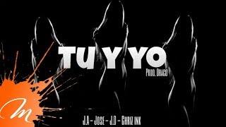 J.A - Tu y Yo ft Plasencia, Domii, Chriz Ink (Prod. by Draco & Big Chriss) [Video Letras]