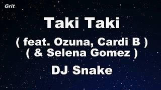 Taki Taki feat. Selena Gomez, Ozuna & Cardi B - DJ Snake Karaoke 【With Guide Melody】 Instrumental