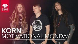 Korn | Motivational Monday