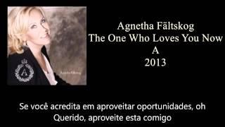 Agnetha Fältskog - The One Who Loves You Now - Tradução