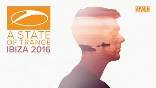 A State Of Trance, Ibiza 2016 (Mixed by Armin van Buuren) [OUT NOW]