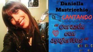 Daniella Mastricchio cantando Corazón con Agujeritos