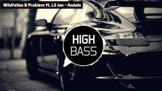 Wildfellaz & Problem ft. Lil Jon - Andale (BASS BOOSTED)