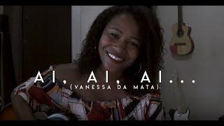 Ai, Ai, Ai...- Vanessa da Mata (Carla Sceno cover)