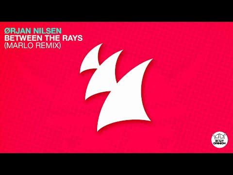 Orjan Nilsen - Between The Rays (MaRLo Remix)