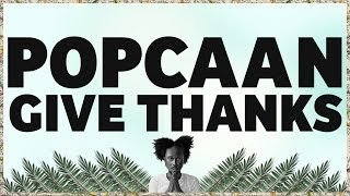 Popcaan - Give Thanks (Produced by Dubbel Dutch) - OFFICIAL LYRIC VIDEO
