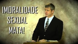 Paul Washer - Imoralidade sexual mata!