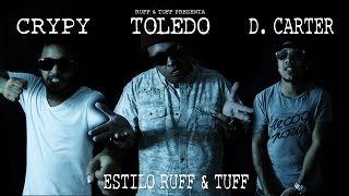 D. Carter ft. Toledo y Crypy - Estilo Ruff & Tuff (Video Oficial) 2016