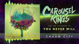 "Carousel Kings ""You Never Will"" (Audio)"