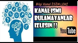 Youtube Bilgi Kanal İSİM ÖNERİSİ !