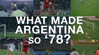What made Argentina so '78?