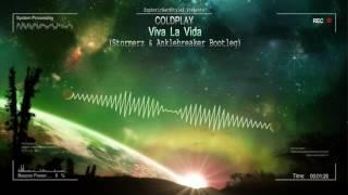 Coldplay - Viva La Vida (Stormerz & Anklebreaker Bootleg) [HQ Preview]