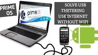 Fix USB Tethering Problem | Use Internet On Prime OS