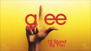 Glee - I'll Stand By You (STUDIO) | Ballad