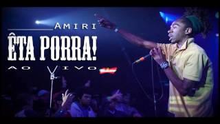 Amiri - Êta Porra ! (Ao Vivo)