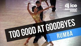 RUMBA | Dj Ice - Too Good At Goodbyes (Sam Smith Cover)