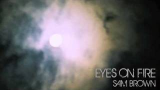Sam Brown - Eyes On Fire (Blue Foundation)