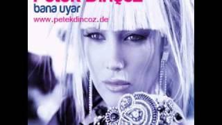 Petek Dinçöz - Tırlattım 2010 Yep Yeni!!!