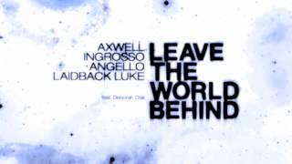 Swedish House Mafia & Laidback Luke - Leave The World Behind (Take Us Remix Radio Edit)