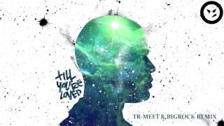 Mr. Probz - Till You're Loved (Tr-Meet & BigRock Remix) [2017] Deep House