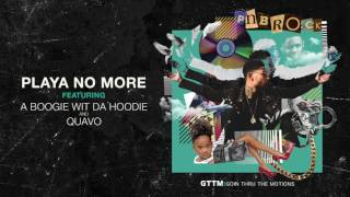 PnB Rock - Playa No More feat. A Boogie Wit Da Hoodie & Quavo [Official Audio]