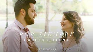 Harold & Elena – Por siempre (Videoclip Oficial)