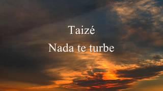 Taizé - Nada te turbe