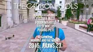 The Carbonfools (07. 23. - Barba Negra Track) - Teaser (Puskás Peti)