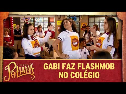 Gabriela faz flashmob no colégio | As Aventuras de Poliana