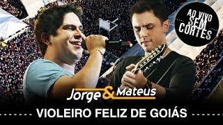 Jorge e Mateus - Violeiro Feliz de Goiás - [DVD Ao Vivo Sem Cortes] - (Clipe Oficial)