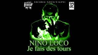 NINO LOCO - JE FAIS DES TOURS - 2016 (prod by nino loco)