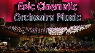 Epic Cinematic Orchestra Music 2017