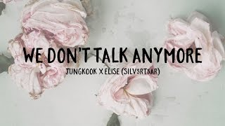 (Cover) Jungkook x Elise - We Don't Talk Anymore
