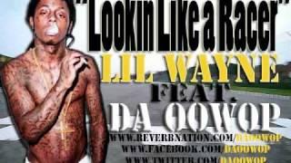 Da oowop ft lil wayne -looking like a racer
