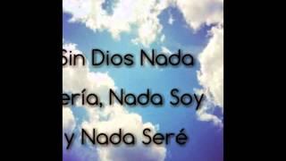 Nada soy sin ti Dios